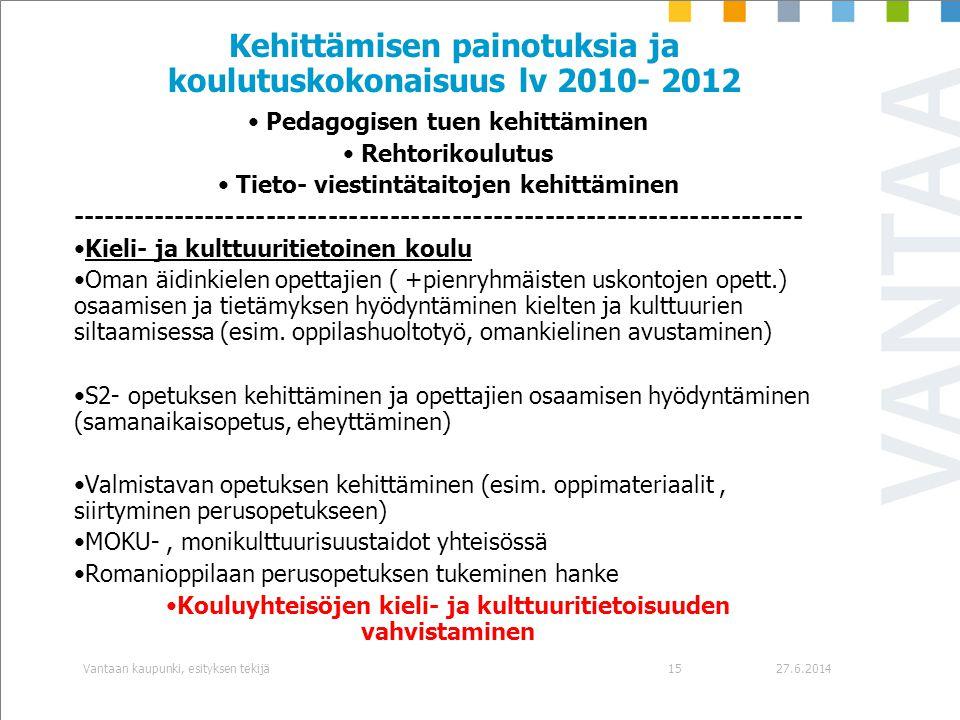 Kehittämisen painotuksia ja koulutuskokonaisuus lv 2010- 2012