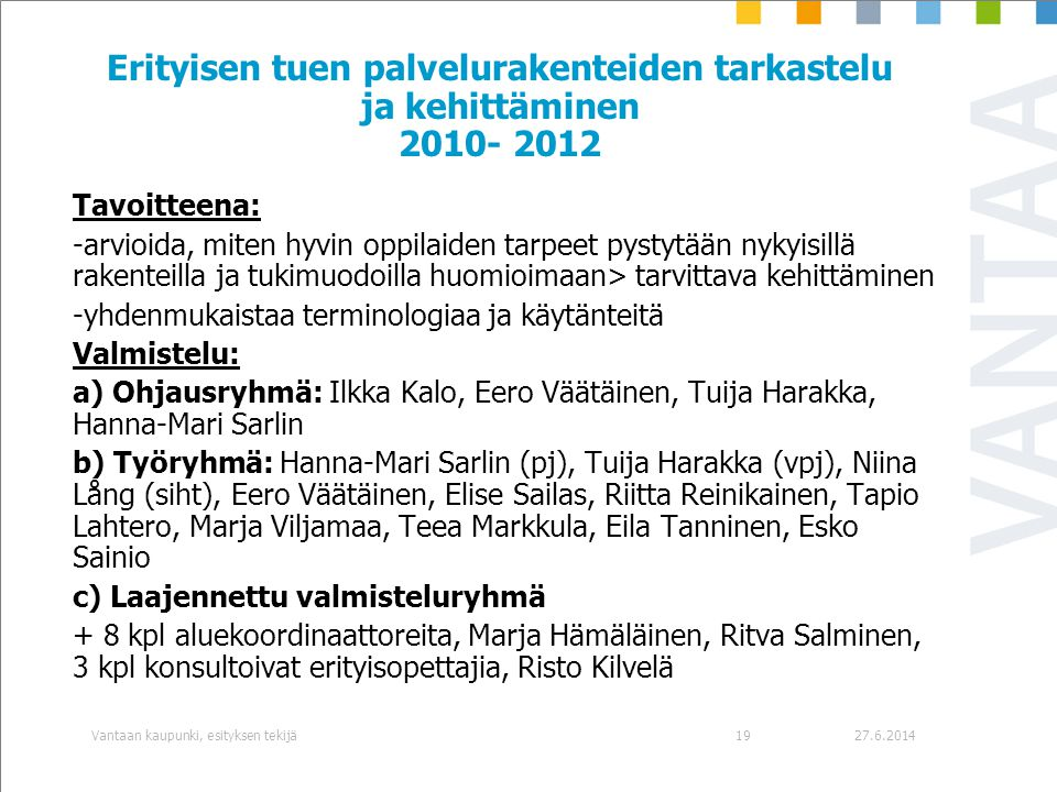 Erityisen tuen palvelurakenteiden tarkastelu ja kehittäminen 2010- 2012