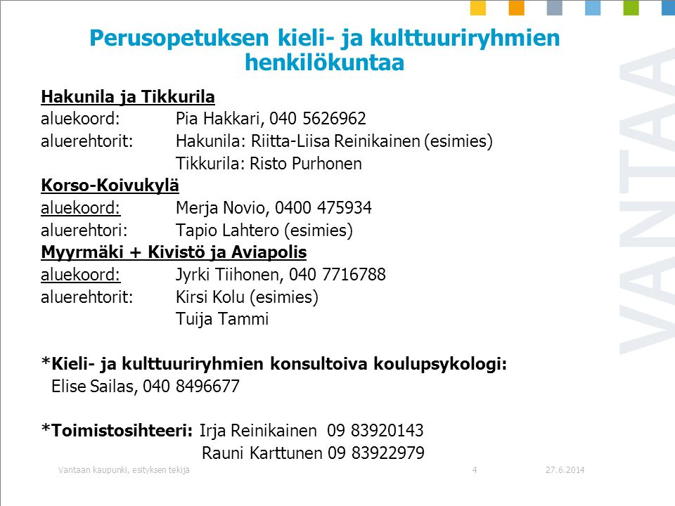 Perusopetuksen kieli- ja kulttuuriryhmien henkilökuntaa