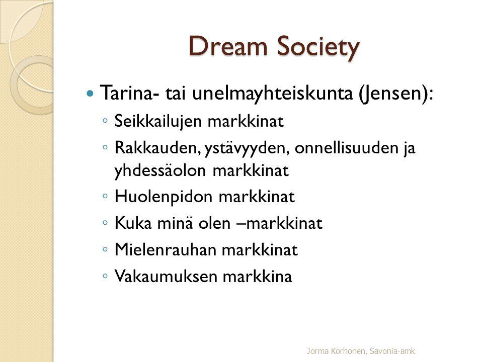 Dream Society Tarina- tai unelmayhteiskunta (Jensen):