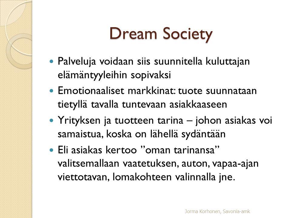 Dream Society Palveluja voidaan siis suunnitella kuluttajan elämäntyyleihin sopivaksi.