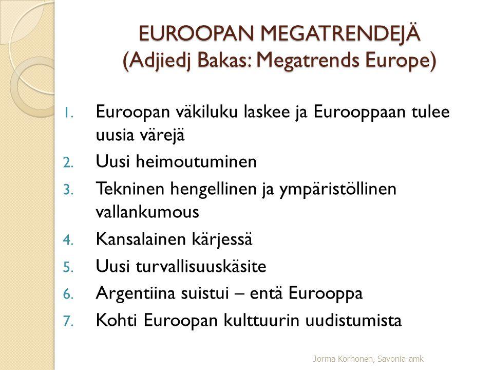 EUROOPAN MEGATRENDEJÄ (Adjiedj Bakas: Megatrends Europe)