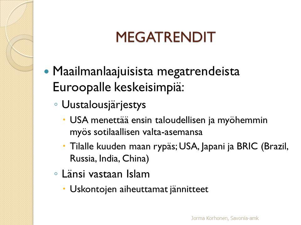 MEGATRENDIT Maailmanlaajuisista megatrendeista Euroopalle keskeisimpiä: Uustalousjärjestys.