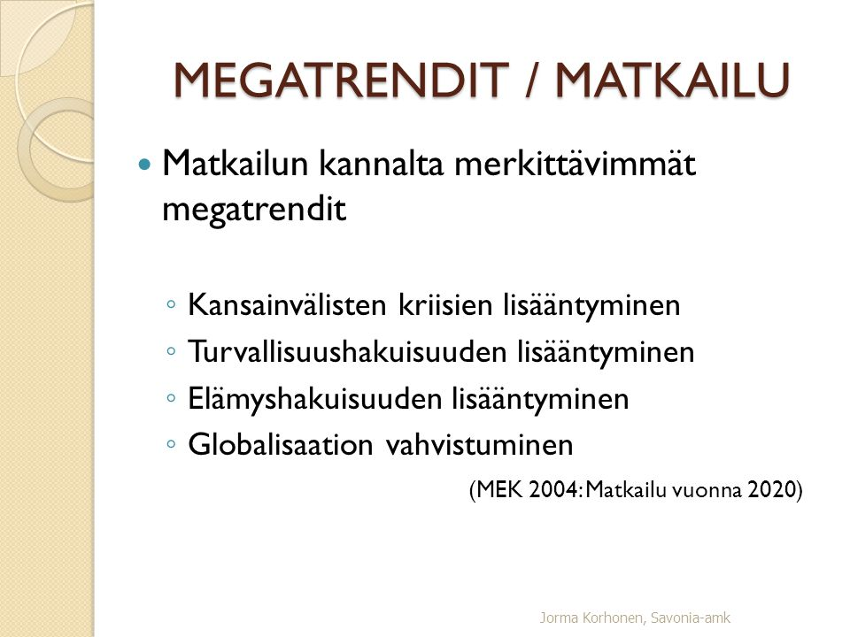MEGATRENDIT / MATKAILU