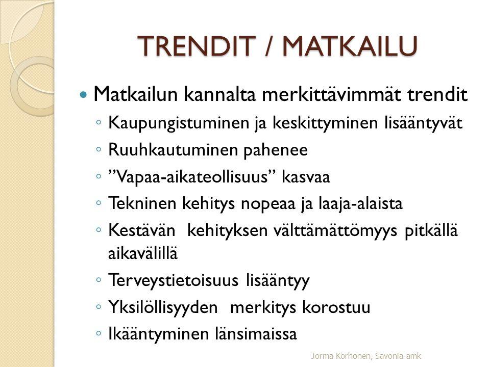TRENDIT / MATKAILU Matkailun kannalta merkittävimmät trendit