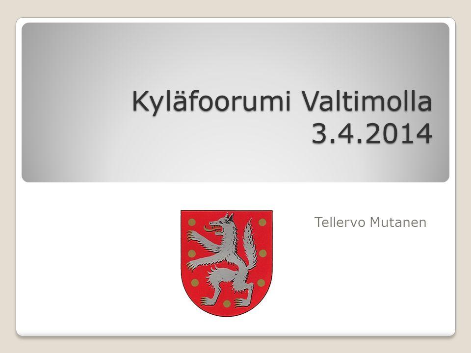 Kyläfoorumi Valtimolla 3.4.2014