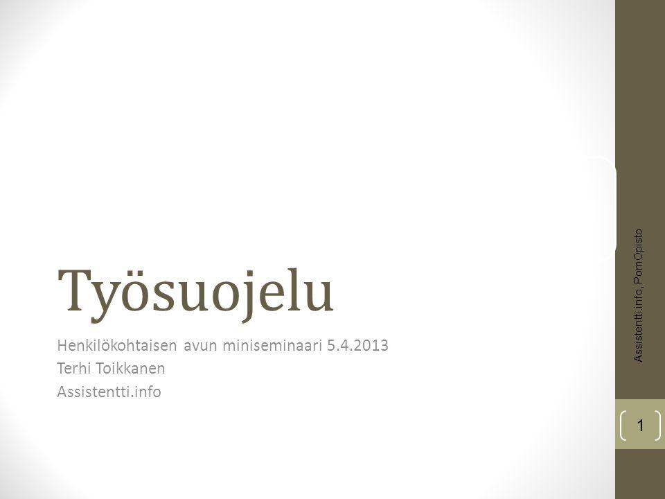 Työsuojelu Henkilökohtaisen avun miniseminaari 5.4.2013