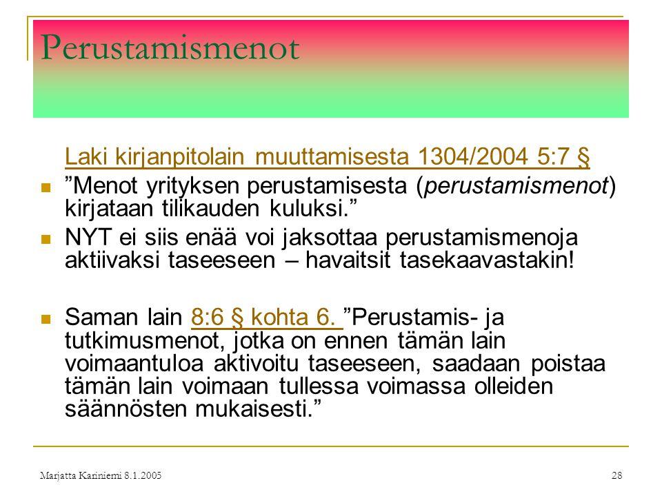 Perustamismenot Laki kirjanpitolain muuttamisesta 1304/2004 5:7 §
