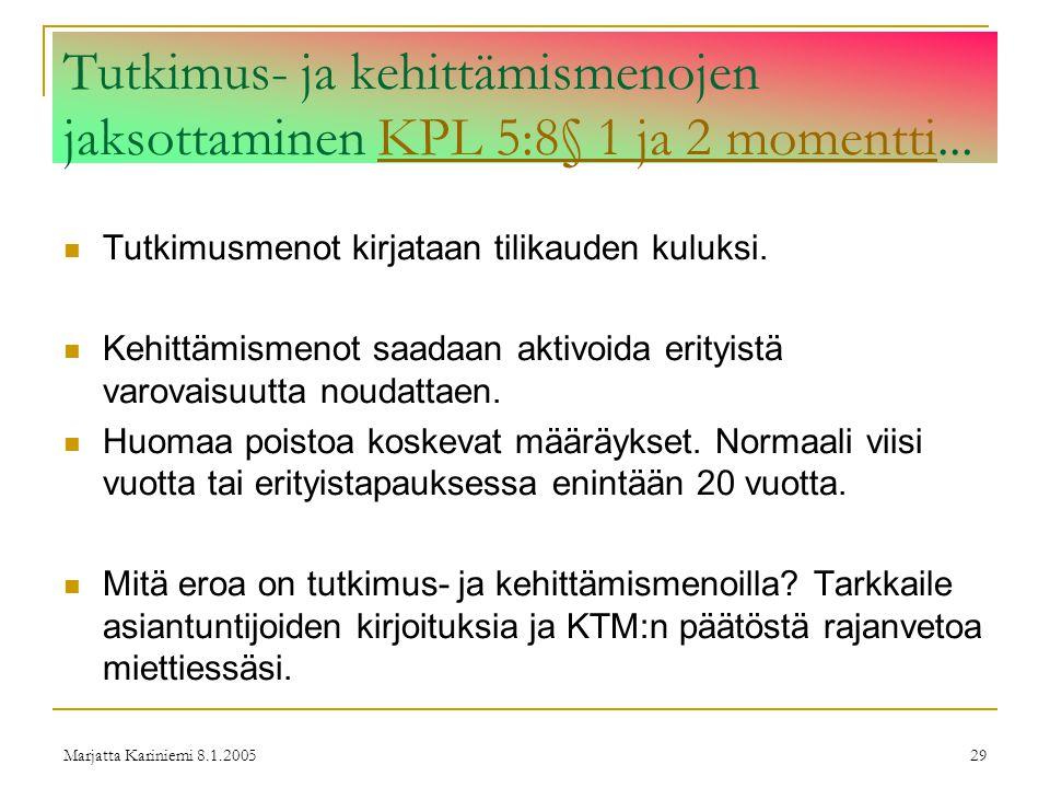 Tutkimus- ja kehittämismenojen jaksottaminen KPL 5:8§ 1 ja 2 momentti...