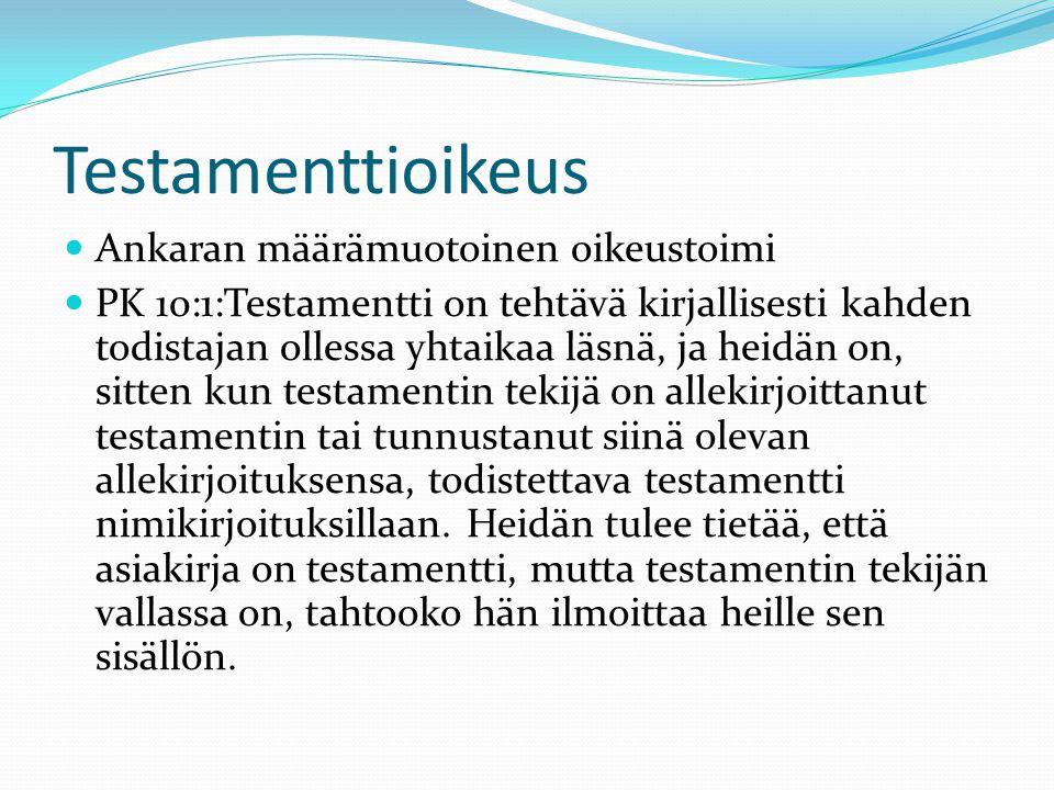 Testamenttioikeus Ankaran määrämuotoinen oikeustoimi
