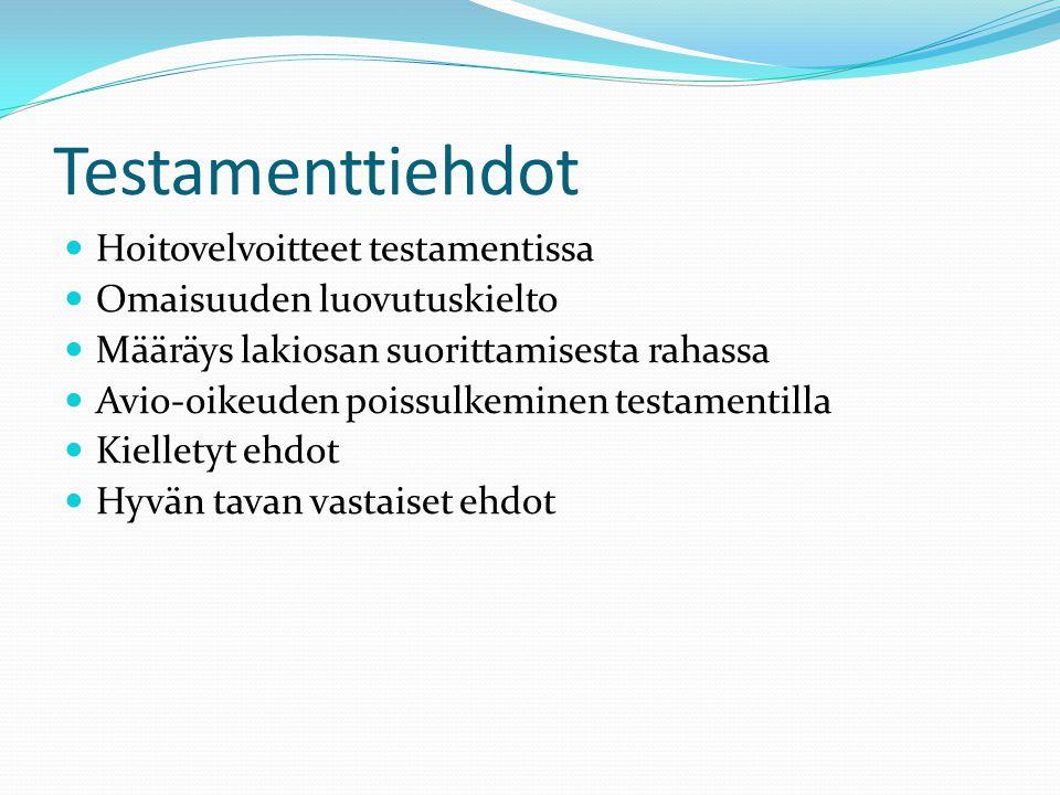 Testamenttiehdot Hoitovelvoitteet testamentissa