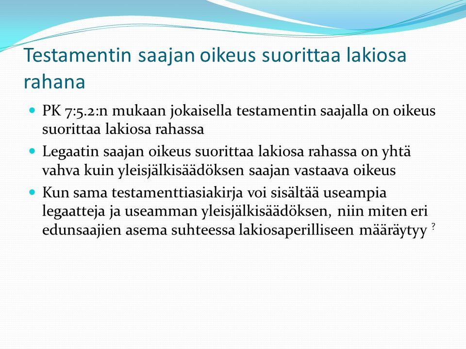 Testamentin saajan oikeus suorittaa lakiosa rahana