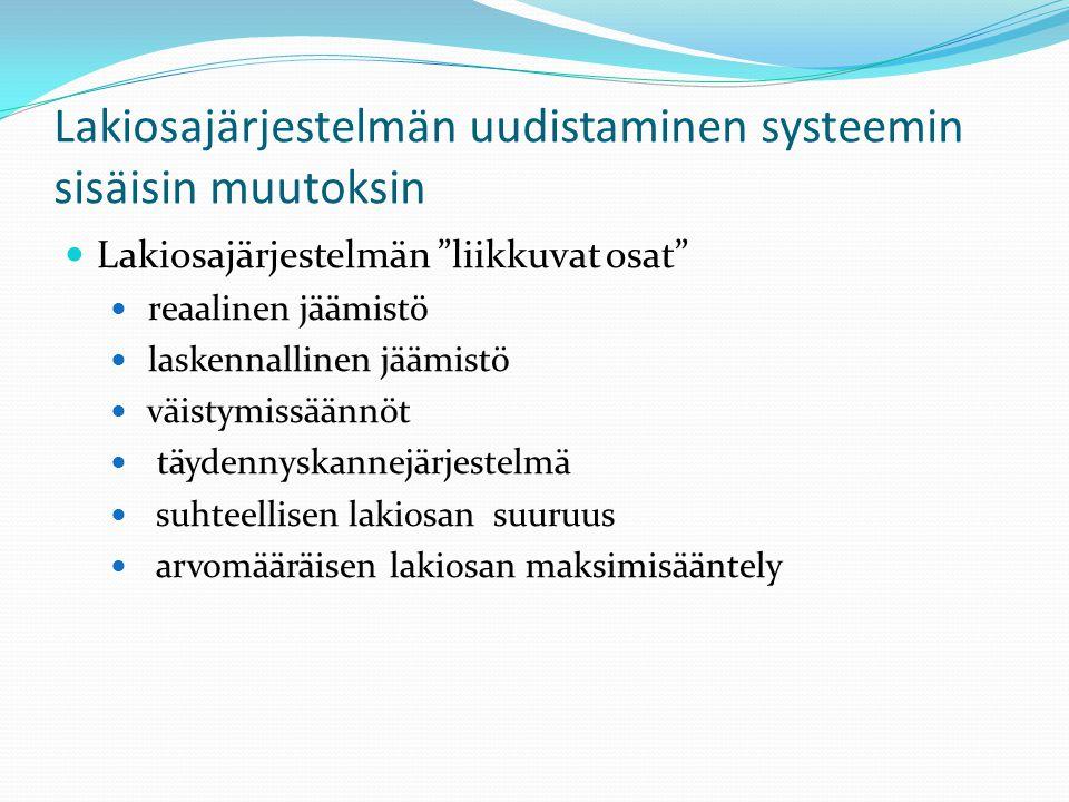 Lakiosajärjestelmän uudistaminen systeemin sisäisin muutoksin