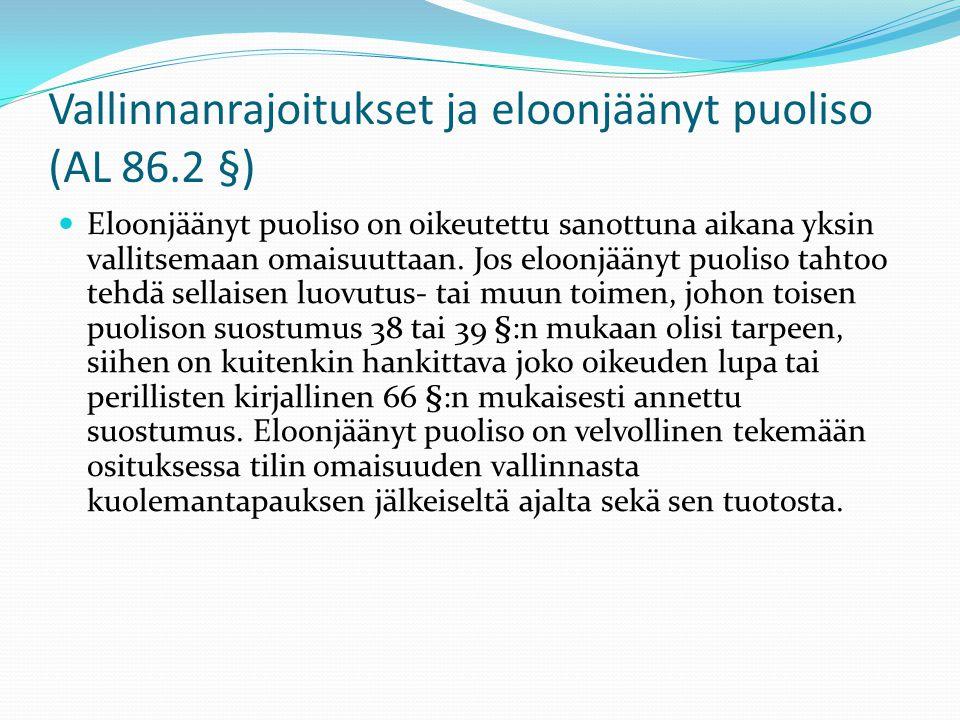 Vallinnanrajoitukset ja eloonjäänyt puoliso (AL 86.2 §)