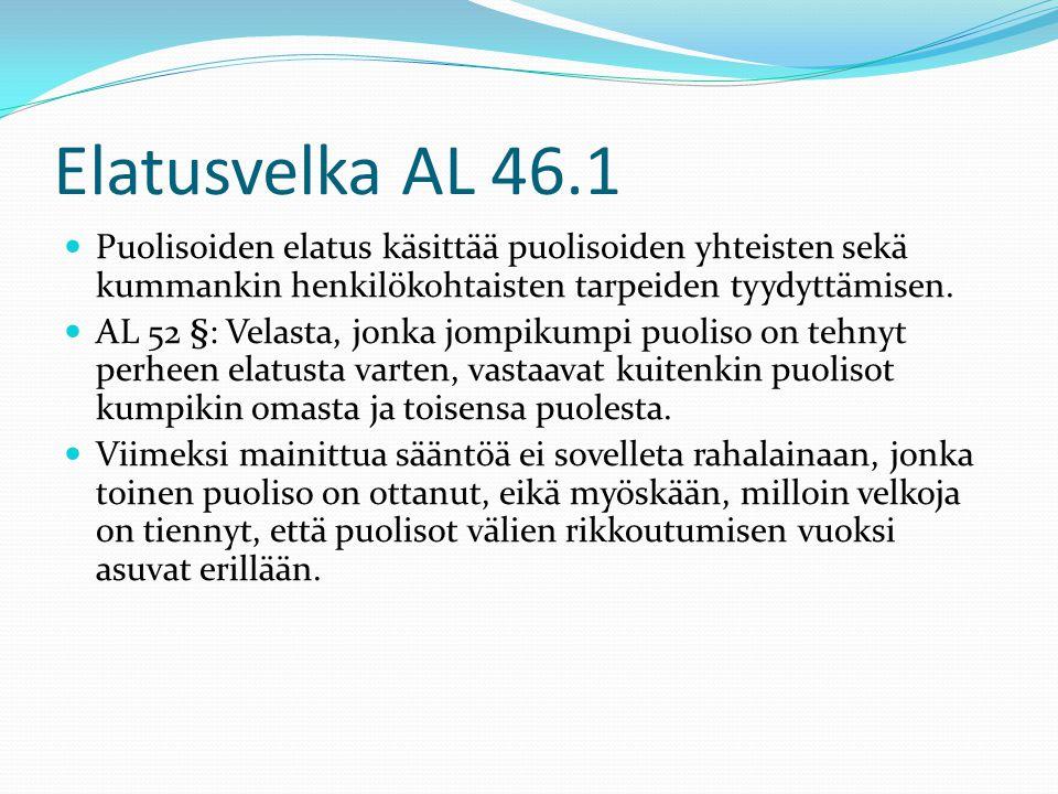 Elatusvelka AL 46.1 Puolisoiden elatus käsittää puolisoiden yhteisten sekä kummankin henkilökohtaisten tarpeiden tyydyttämisen.