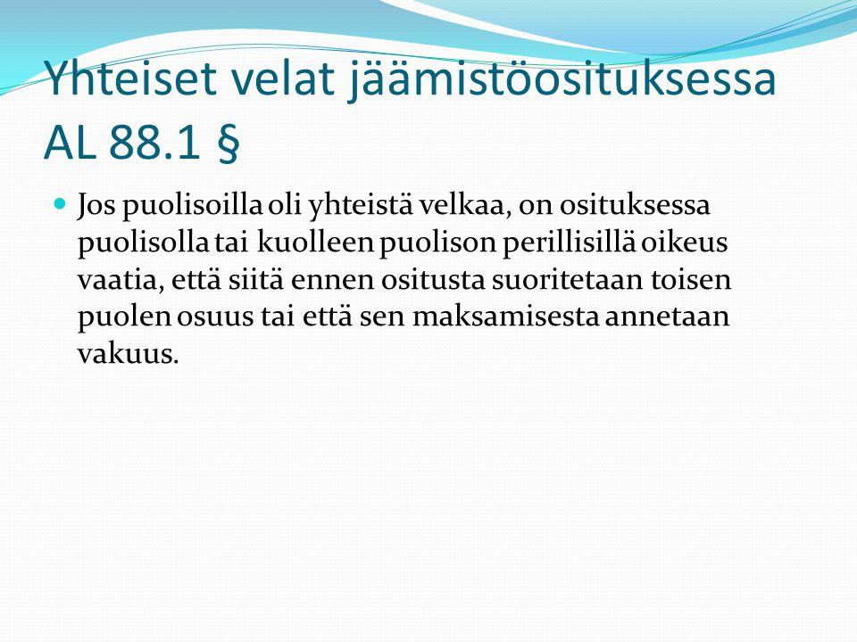 Yhteiset velat jäämistöosituksessa AL 88.1 §