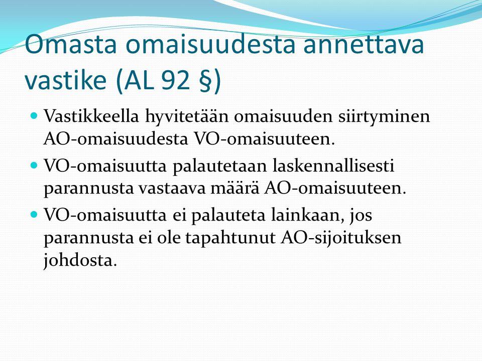Omasta omaisuudesta annettava vastike (AL 92 §)