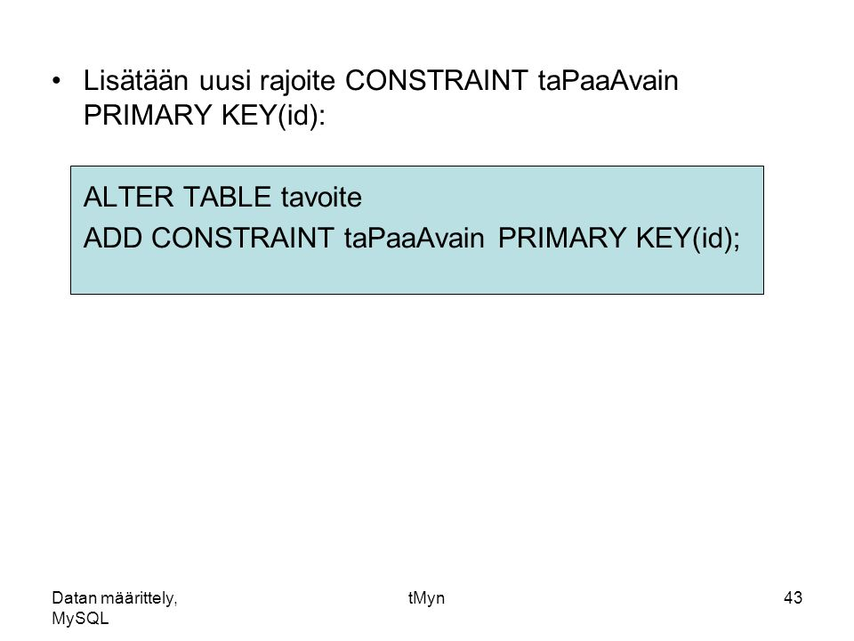 Datan m rittely mysql ppt lataa - Alter table add constraint primary key ...