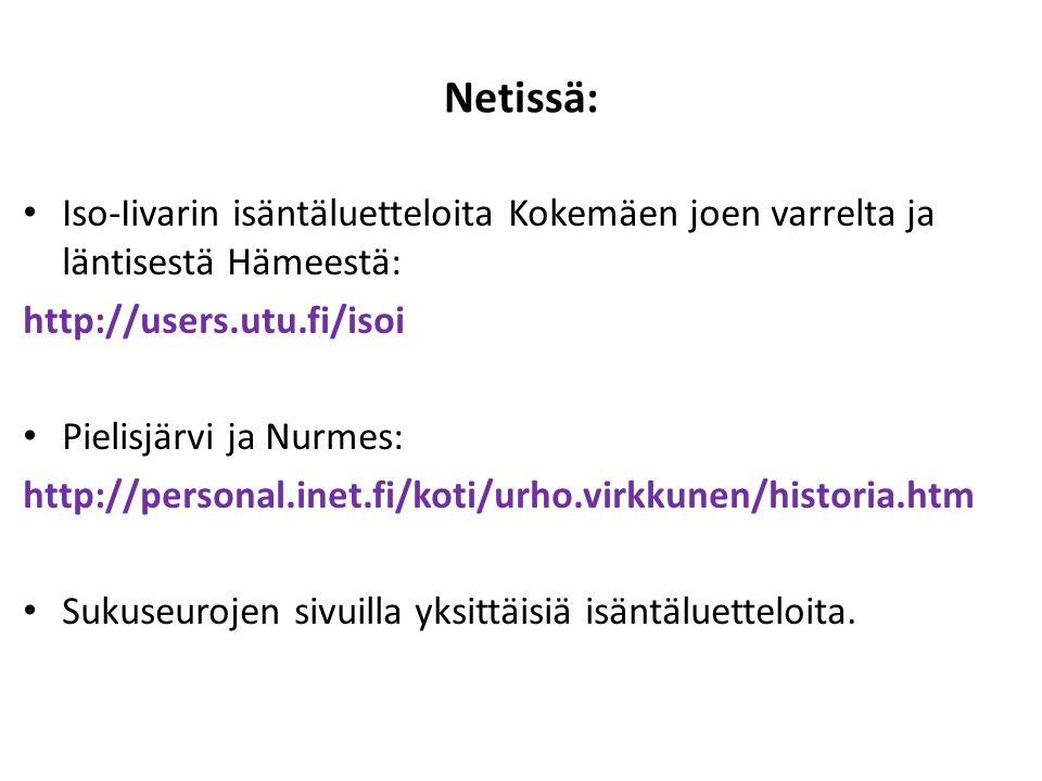 Netissä: Iso-Iivarin isäntäluetteloita Kokemäen joen varrelta ja läntisestä Hämeestä: http://users.utu.fi/isoi.