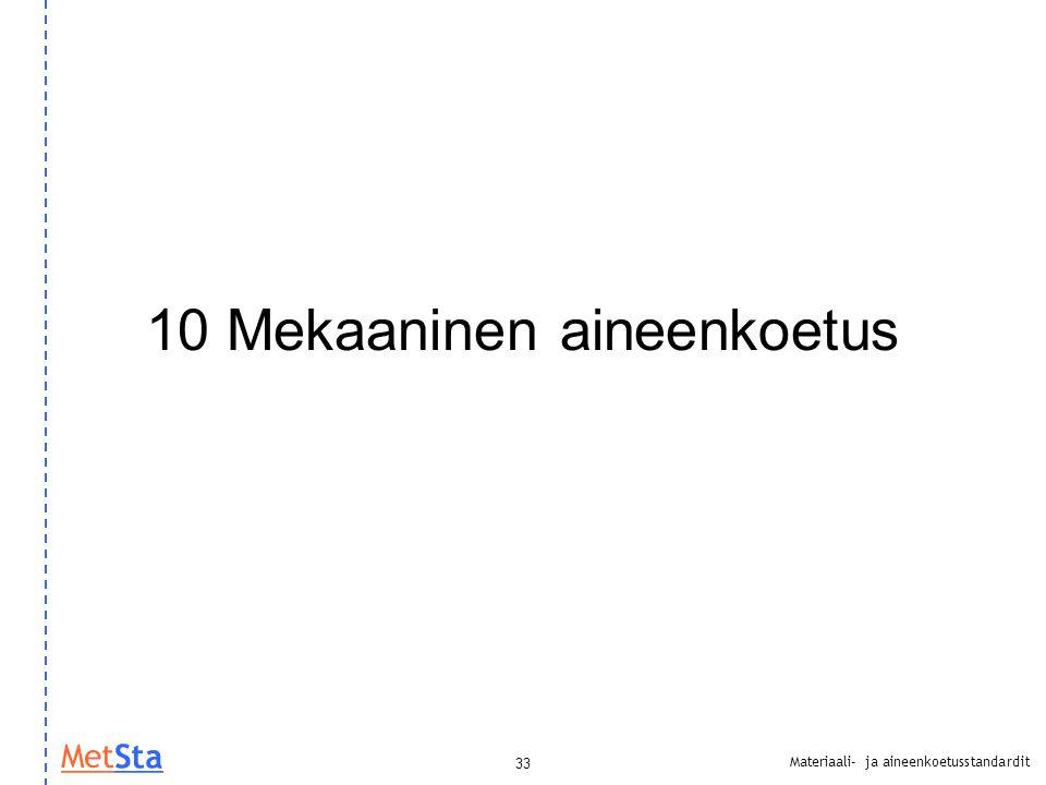 10 Mekaaninen aineenkoetus