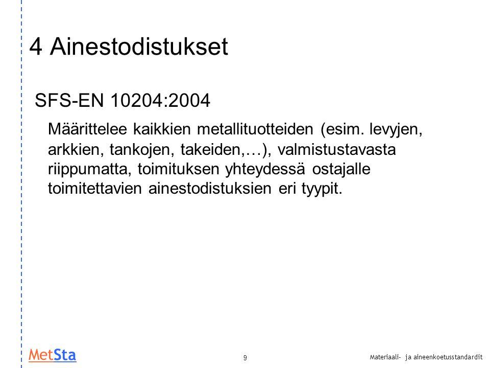 4 Ainestodistukset SFS-EN 10204:2004