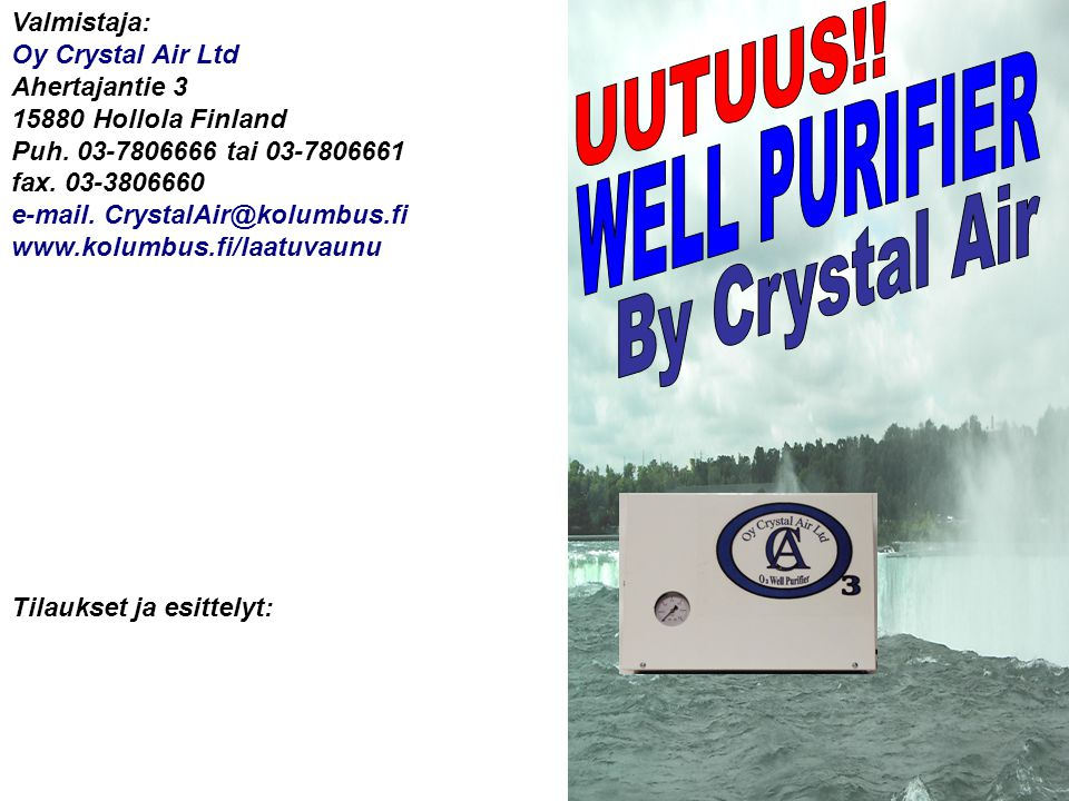 UUTUUS!! WELL PURIFIER By Crystal Air Valmistaja: Oy Crystal Air Ltd