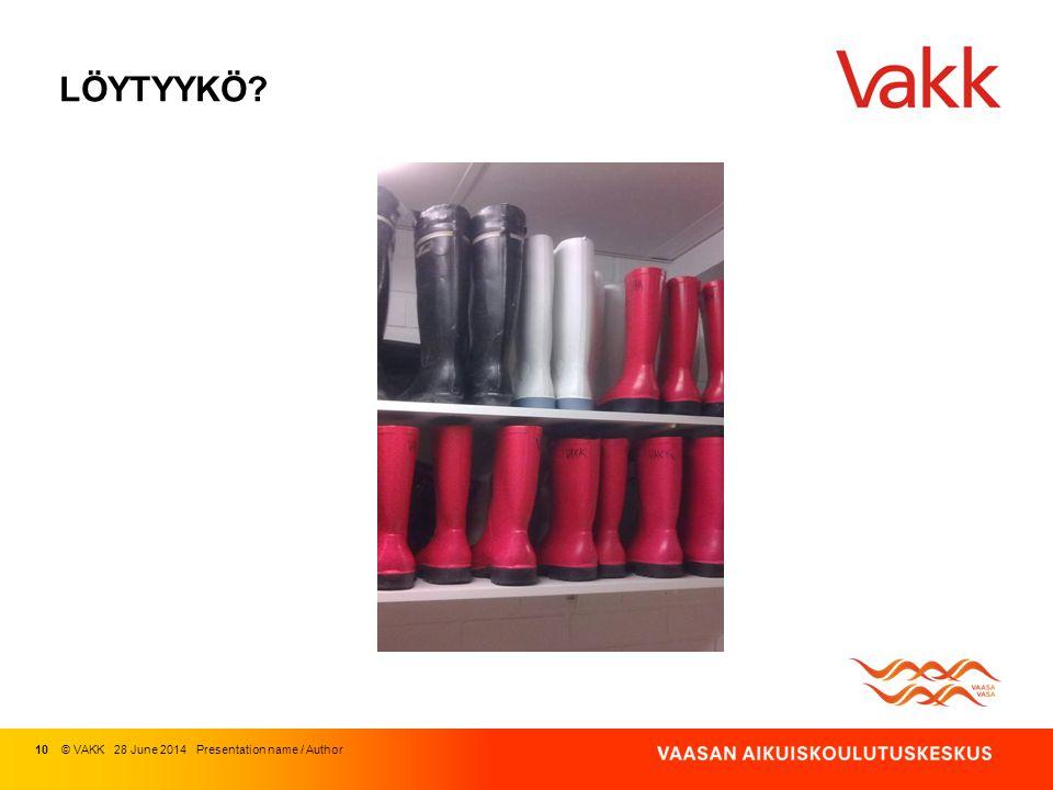 LÖYTYYKÖ 10 © VAKK 03 April 2017 Presentation name / Author