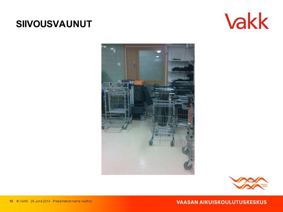 SIIVOUSVAUNUT 16 © VAKK 03 April 2017 Presentation name / Author
