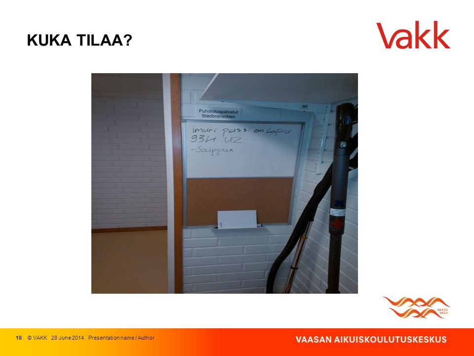 KUKA TILAA 18 © VAKK 03 April 2017 Presentation name / Author