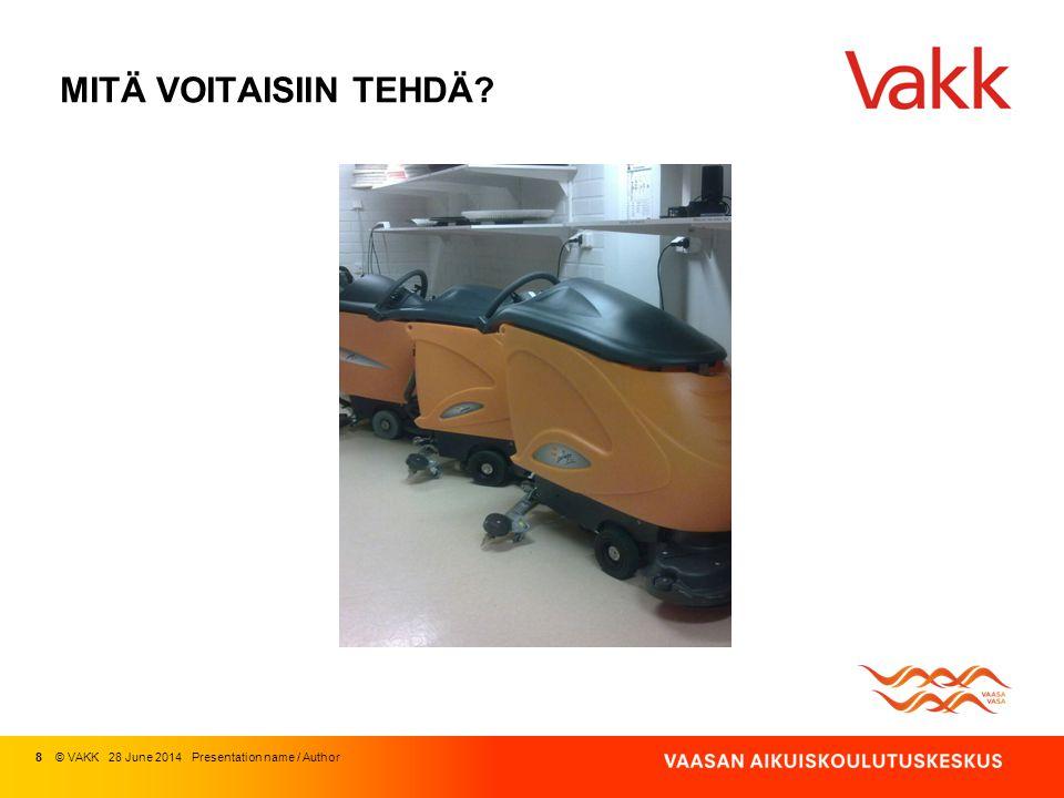 MITÄ VOITAISIIN TEHDÄ 8 © VAKK 03 April 2017 Presentation name / Author