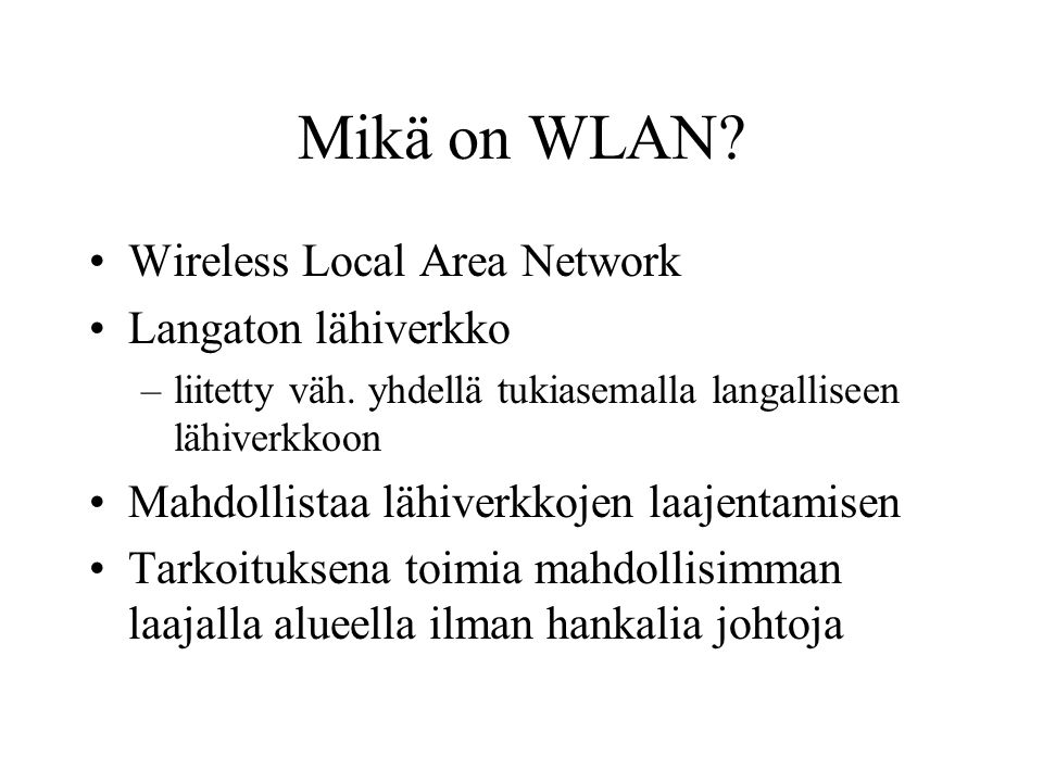 Mikä on WLAN Wireless Local Area Network Langaton lähiverkko