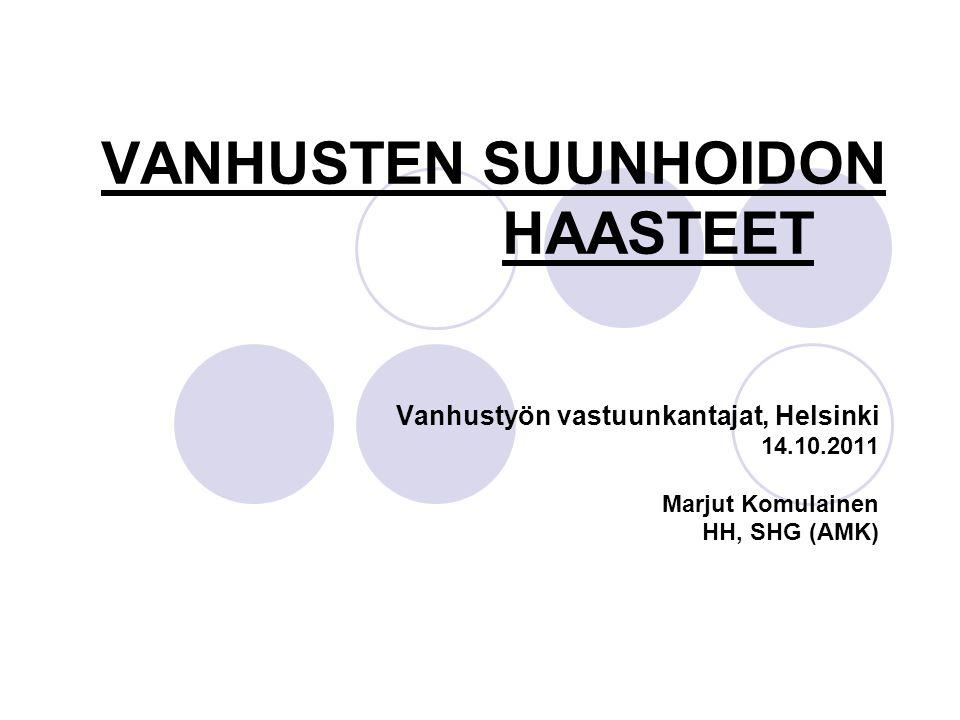 VANHUSTEN SUUNHOIDON HAASTEET