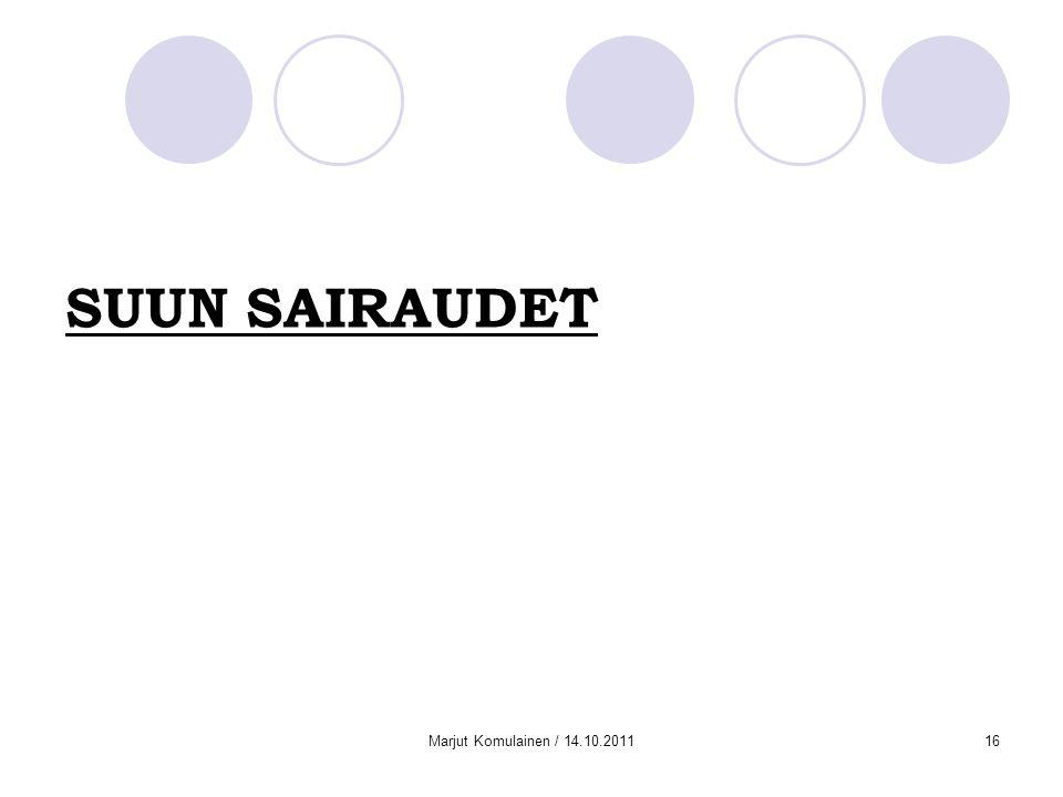 SUUN SAIRAUDET Marjut Komulainen / 14.10.2011