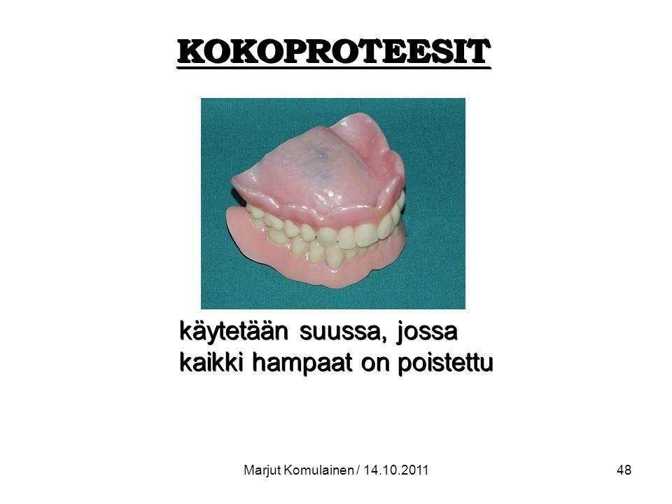 KOKOPROTEESIT käytetään suussa, jossa kaikki hampaat on poistettu