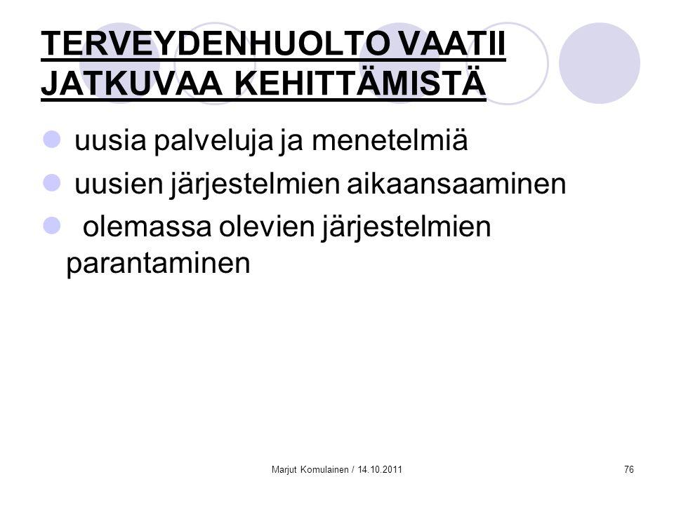 TERVEYDENHUOLTO VAATII JATKUVAA KEHITTÄMISTÄ