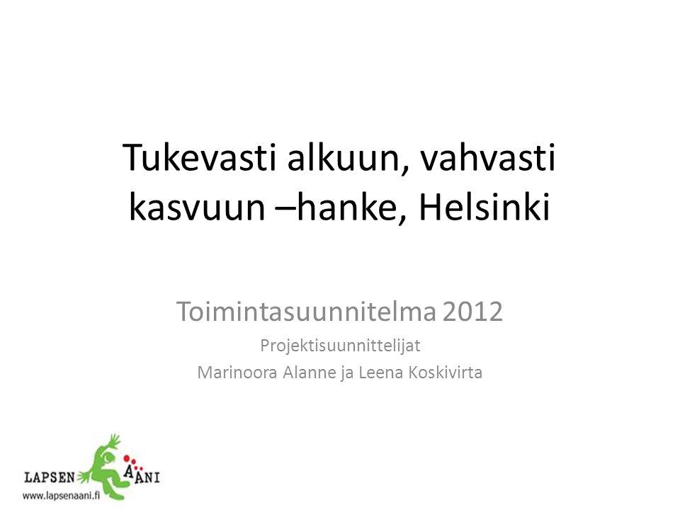 Tukevasti alkuun, vahvasti kasvuun –hanke, Helsinki