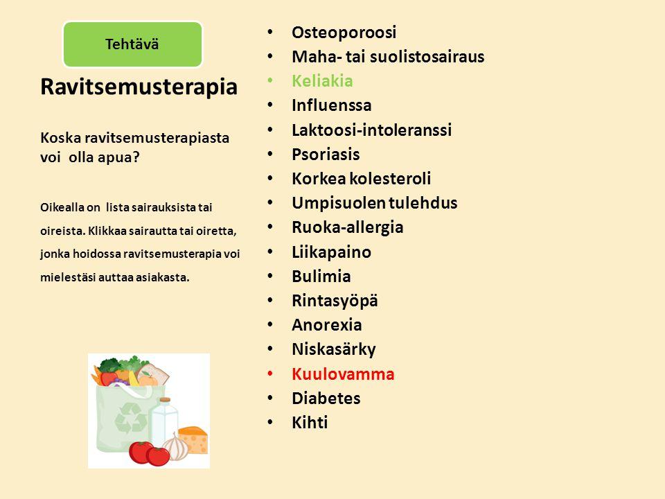 Ravitsemusterapia Osteoporoosi Maha- tai suolistosairaus Keliakia