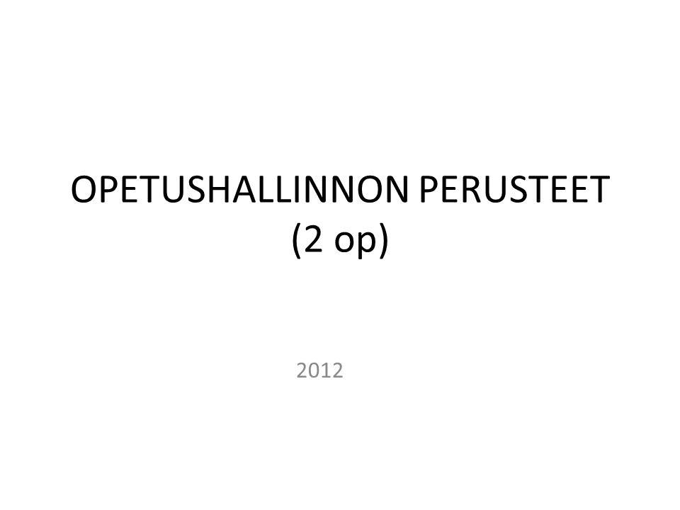 OPETUSHALLINNON PERUSTEET (2 op)