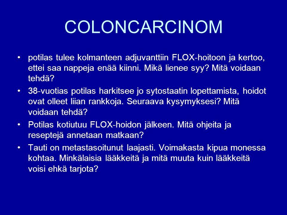 COLONCARCINOM potilas tulee kolmanteen adjuvanttiin FLOX-hoitoon ja kertoo, ettei saa nappeja enää kiinni. Mikä lienee syy Mitä voidaan tehdä