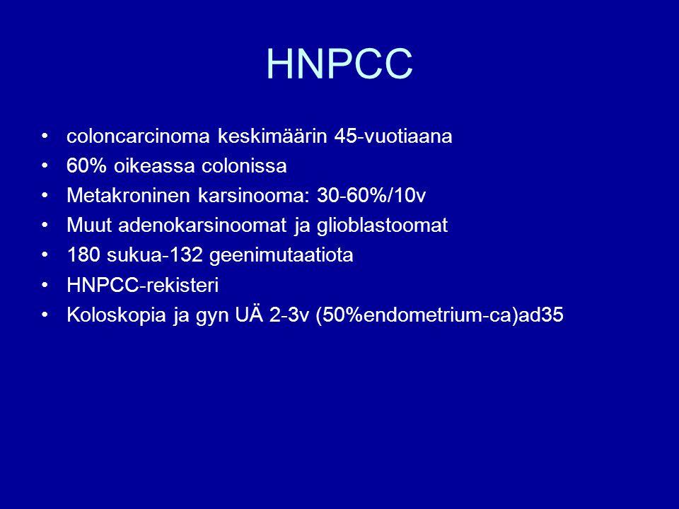 HNPCC coloncarcinoma keskimäärin 45-vuotiaana 60% oikeassa colonissa