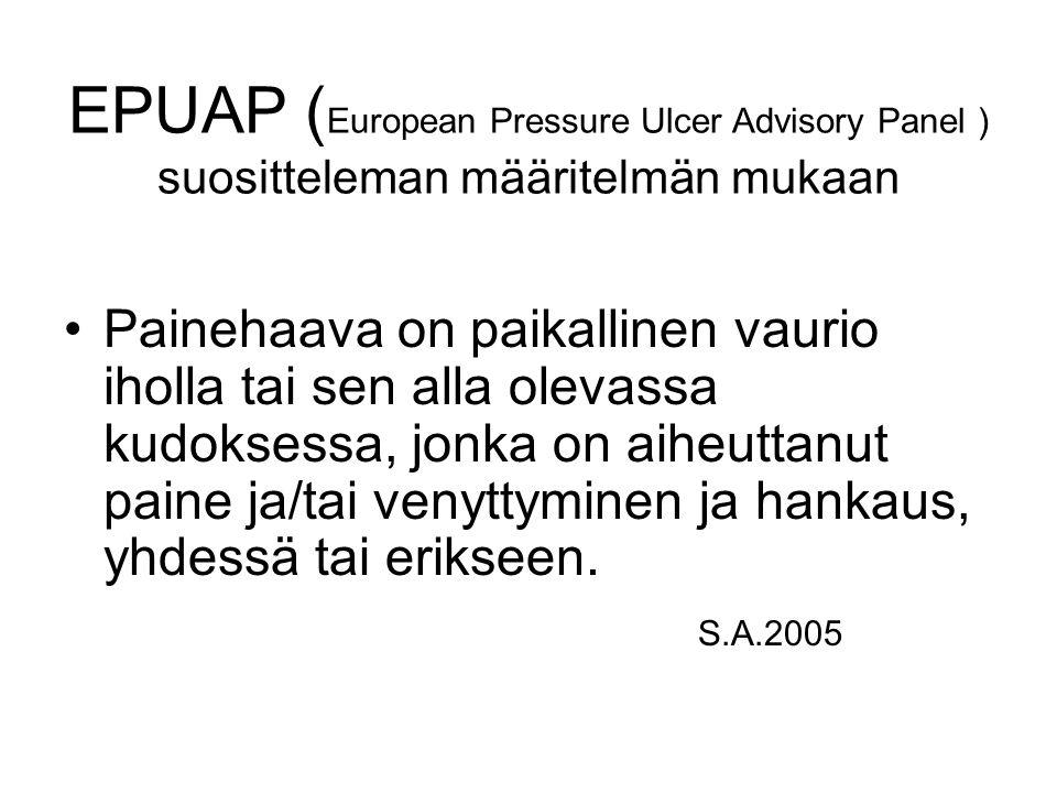 EPUAP (European Pressure Ulcer Advisory Panel ) suositteleman määritelmän mukaan