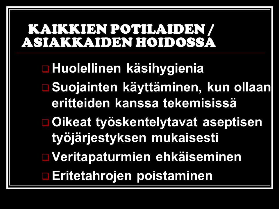KAIKKIEN POTILAIDEN / ASIAKKAIDEN HOIDOSSA