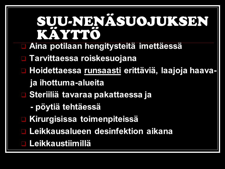 SUU-NENÄSUOJUKSEN KÄYTTÖ