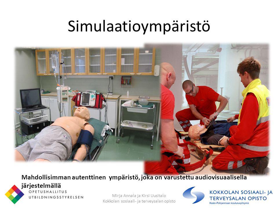 Simulaatioympäristö Mahdollisimman autenttinen ympäristö, joka on varustettu audiovisuaalisella järjestelmällä.