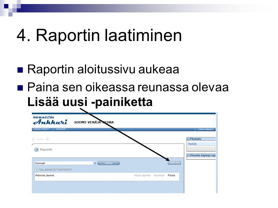 4. Raportin laatiminen Raportin aloitussivu aukeaa