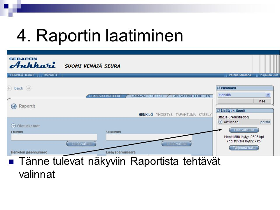 4. Raportin laatiminen Tänne tulevat näkyviin Raportista tehtävät valinnat