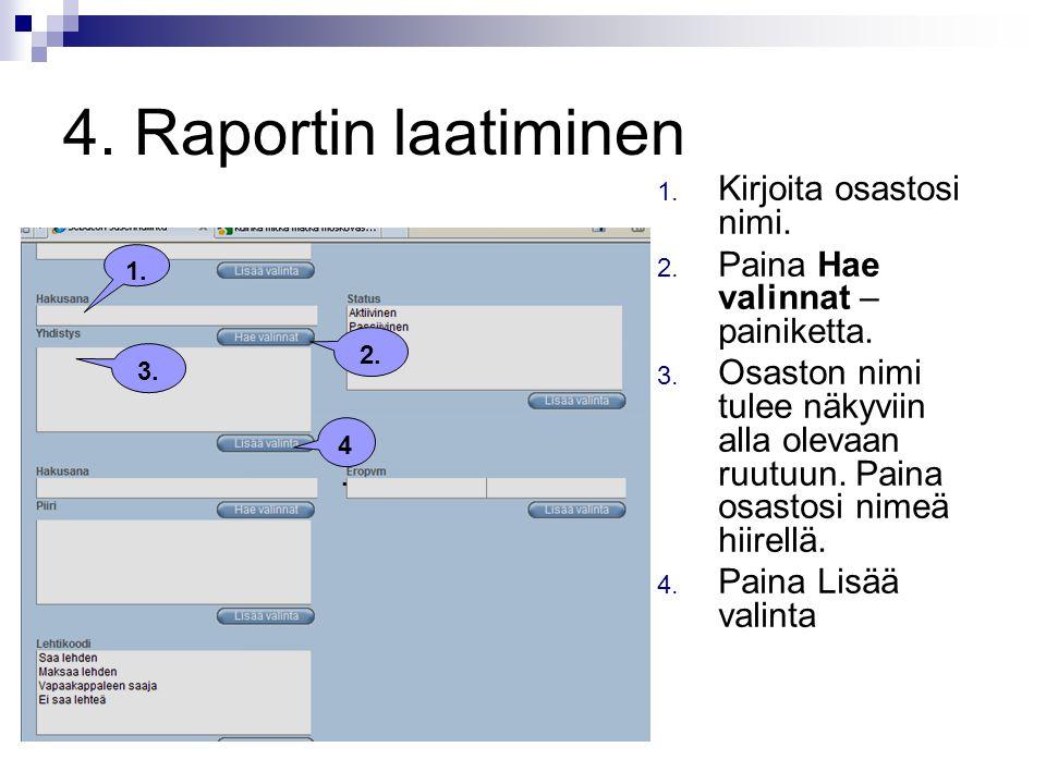 4. Raportin laatiminen Kirjoita osastosi nimi.