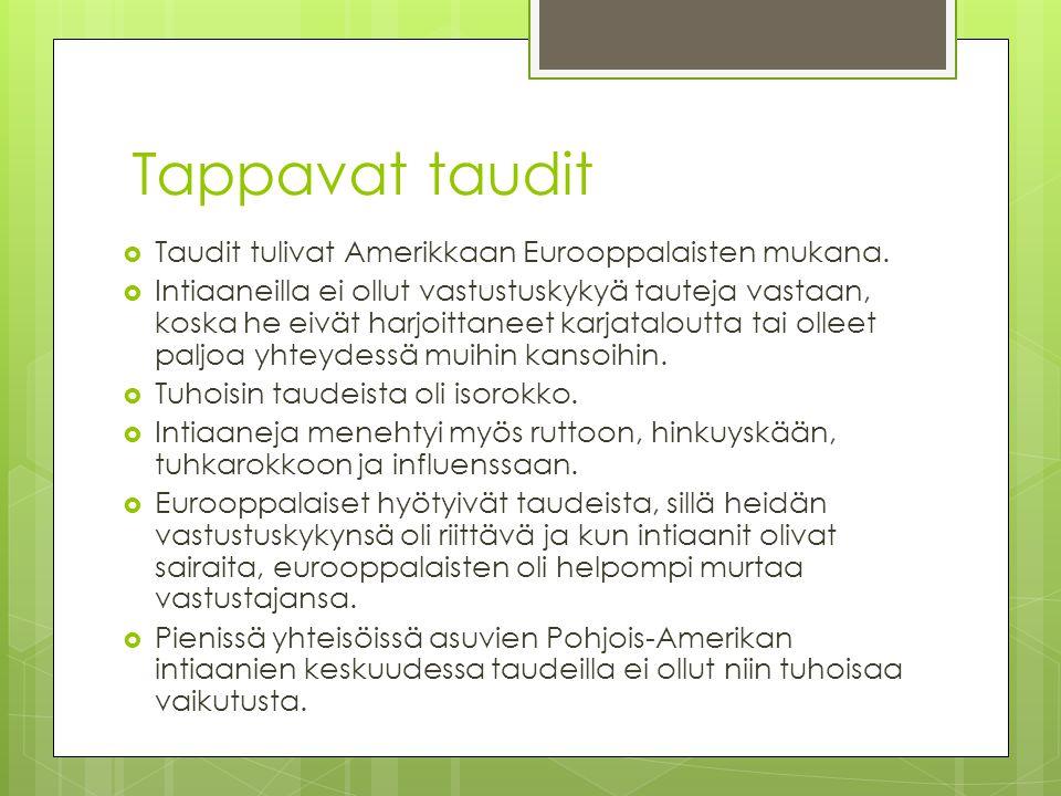 Tappavat taudit Taudit tulivat Amerikkaan Eurooppalaisten mukana.