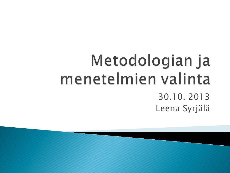 Metodologian ja menetelmien valinta