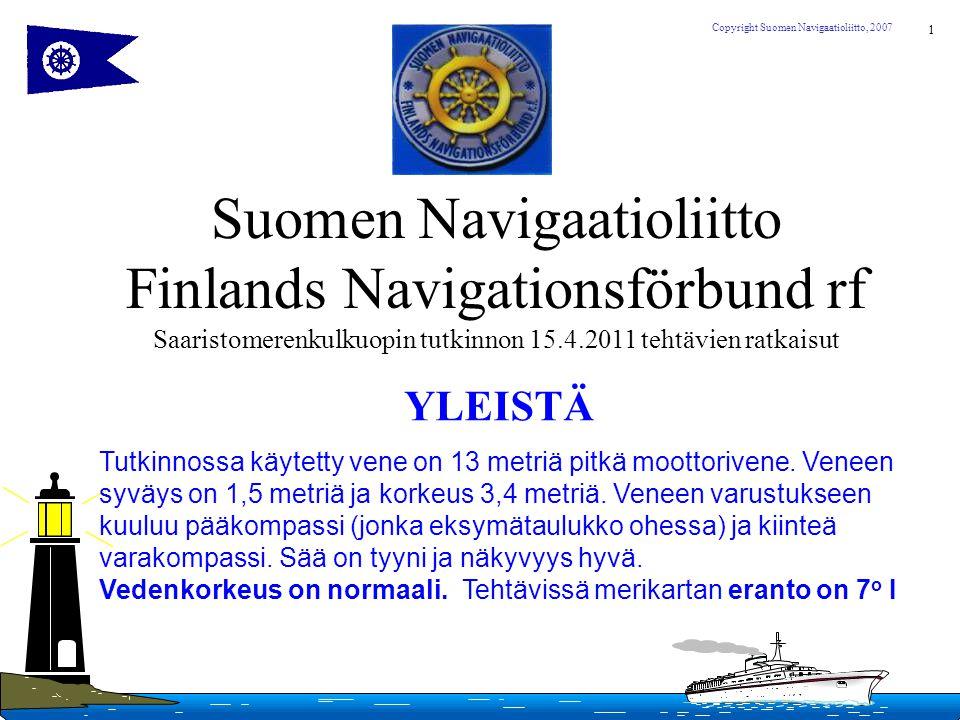 Suomen Navigaatioliitto Finlands Navigationsförbund rf Saaristomerenkulkuopin tutkinnon 15.4.2011 tehtävien ratkaisut